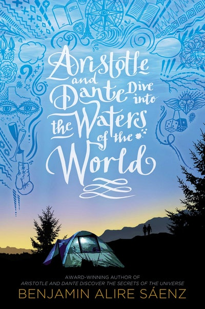 'Aristotle and Dante Dive into the Waters of the World' by Benjamin Alire Sáenz