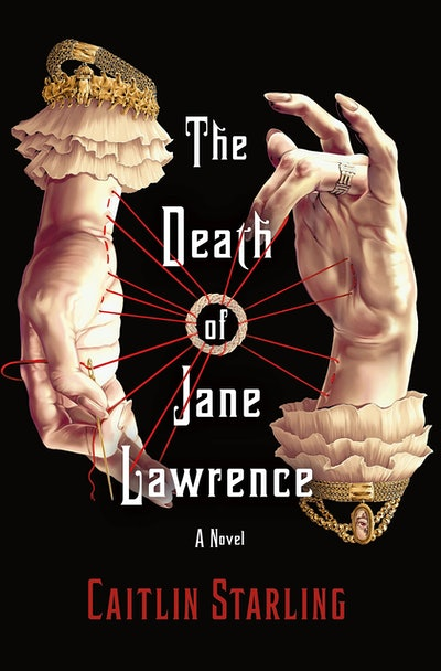 'The Death of Jane Lawrence' by Caitlin Starling