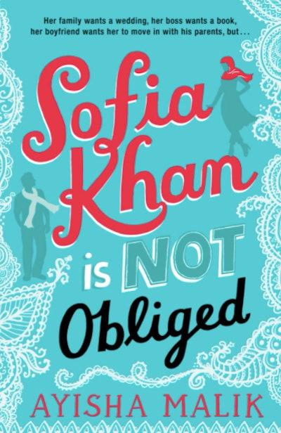 'Sofia Khan Is Not Obliged' by Ayisha Malik