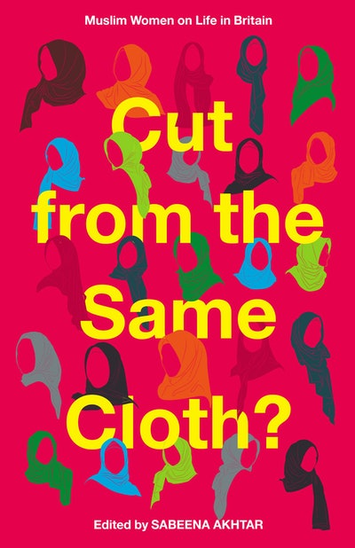 'Cut From The Same Cloth' edited by Sabeena Akhtar