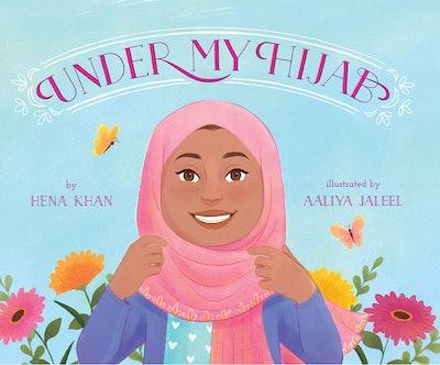 'Under My Hijab' by Hena Khan