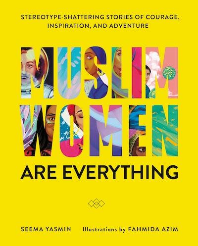 'Muslim Women Are Everything' by Dr Seema Yasmin