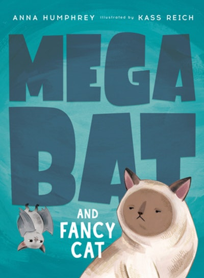 'Megabat and Fancy Cat' by Anna Humphrey, illustrated by Kass Reich