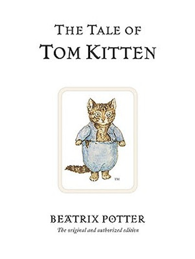 'The Tale of Tom Kitten' written and illustrated by Beatrix Potter