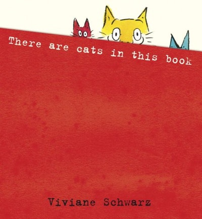 'There Are Cats in This Book' written and illustrated by Viviane Schwarz