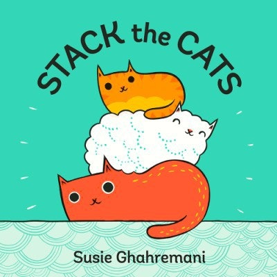 'Stack The Cats' written and illustrated by Susie Ghahremani
