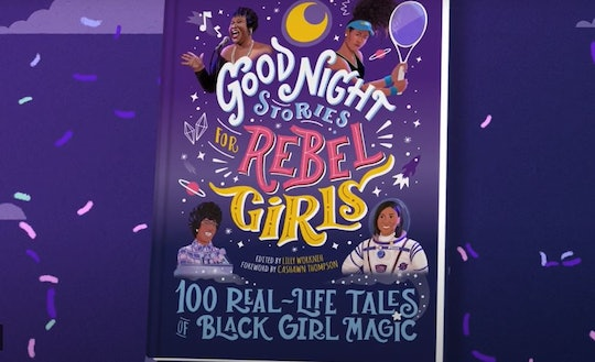 'Good Night Stories for Rebel Girls: 100 Real-Life Tales of Black Girl Magic'  was released on Sept....