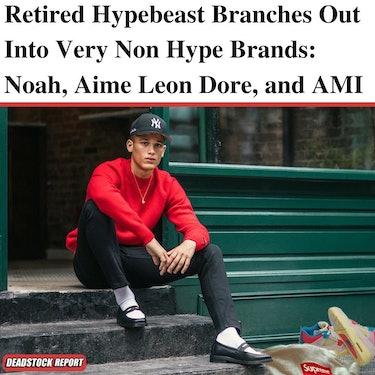 deadstock report streetwear memes noah aime leon dore AMI