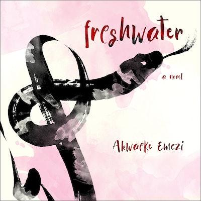 'Freshwater' by Akwaeke Emezi, read by the author