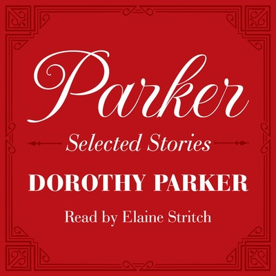 'Parker: Selected Stories' by Dorothy Parker, read by Elaine Stritch