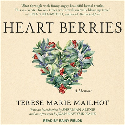 'Heart Berries' by Terese Marie Mailhot, read by Rainy Fields