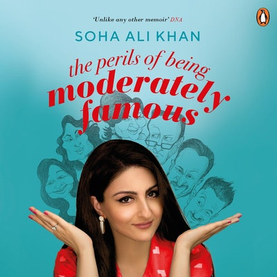'The Perils of Being Moderately Famous' by Soha Ali Khan, read by Mary Joseph