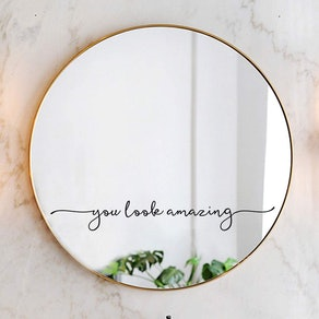 You Look Amazing Mirror Decal