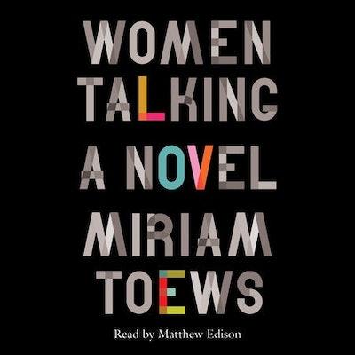 'Women Talking' by Miriam Toews, read by Matthew Edison