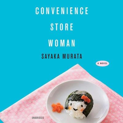 'Convenience Store Woman' by Sayaka Murata, read by Nancy Wu