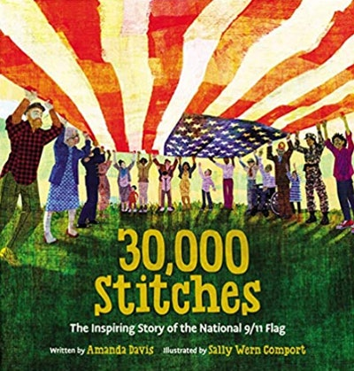 '30,000 Stitches: The Inspiring Story Of The National 9/11 Flag' written by Amanda Davis, illustrate...