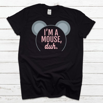 """This """"I'm A Mouse Duh"""" t-shirt makes a great Mean Girls Halloween costume."""