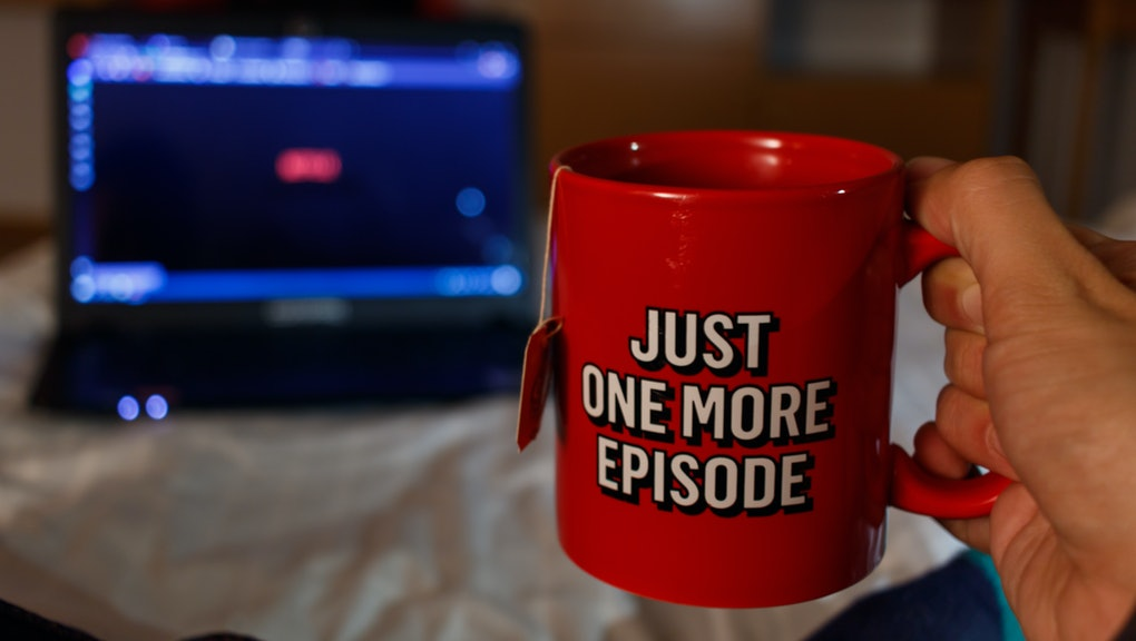 Watching series with a cup of tea. Just one more episode 2