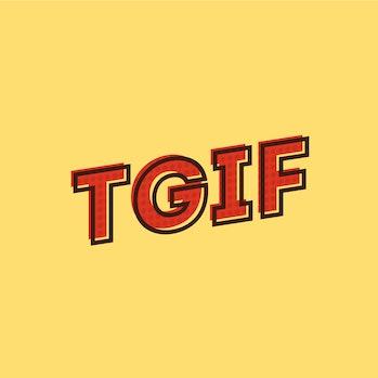 TGIF Thank God It's Friday