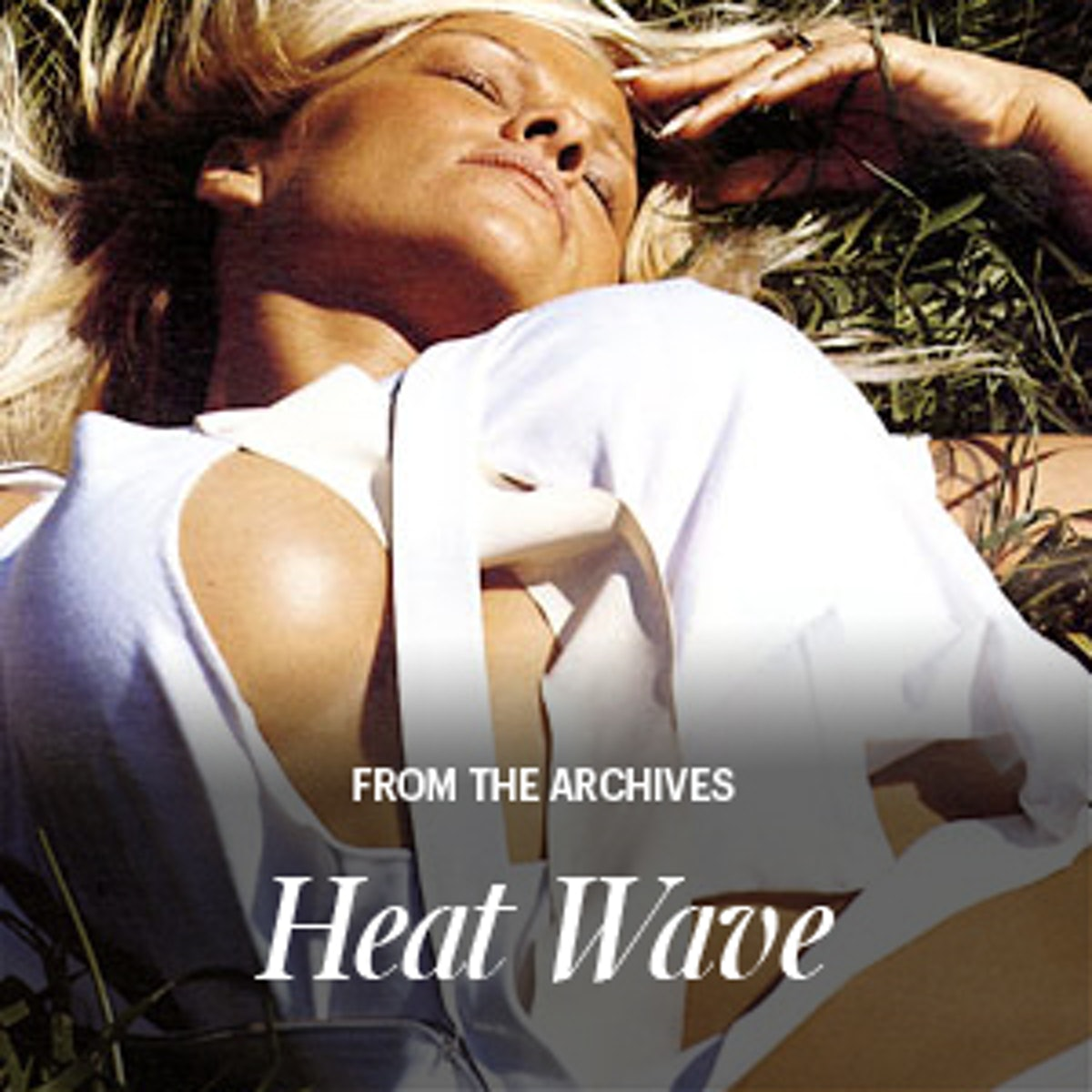 fromt-the-archive-heat-wave
