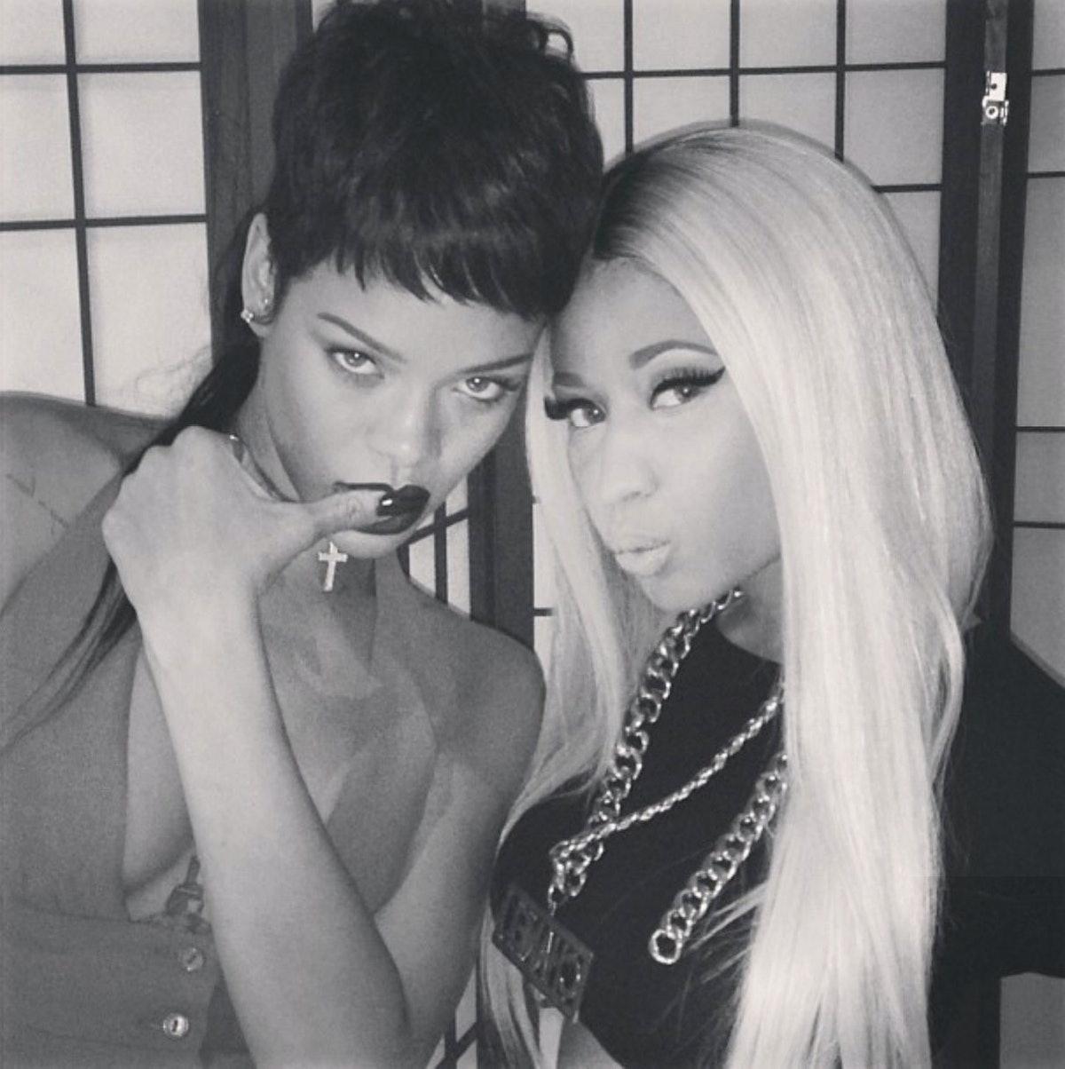 Rihanna and Nicki Minaj.