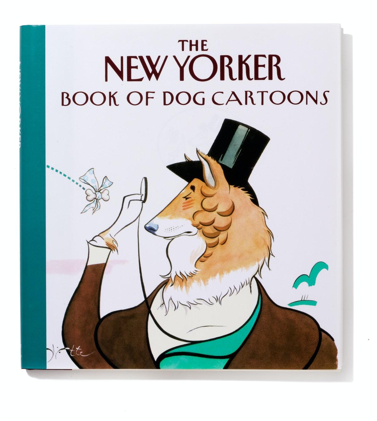 The New Yorker Book of Dog Cartoons, $24, barnesandnoble.com.