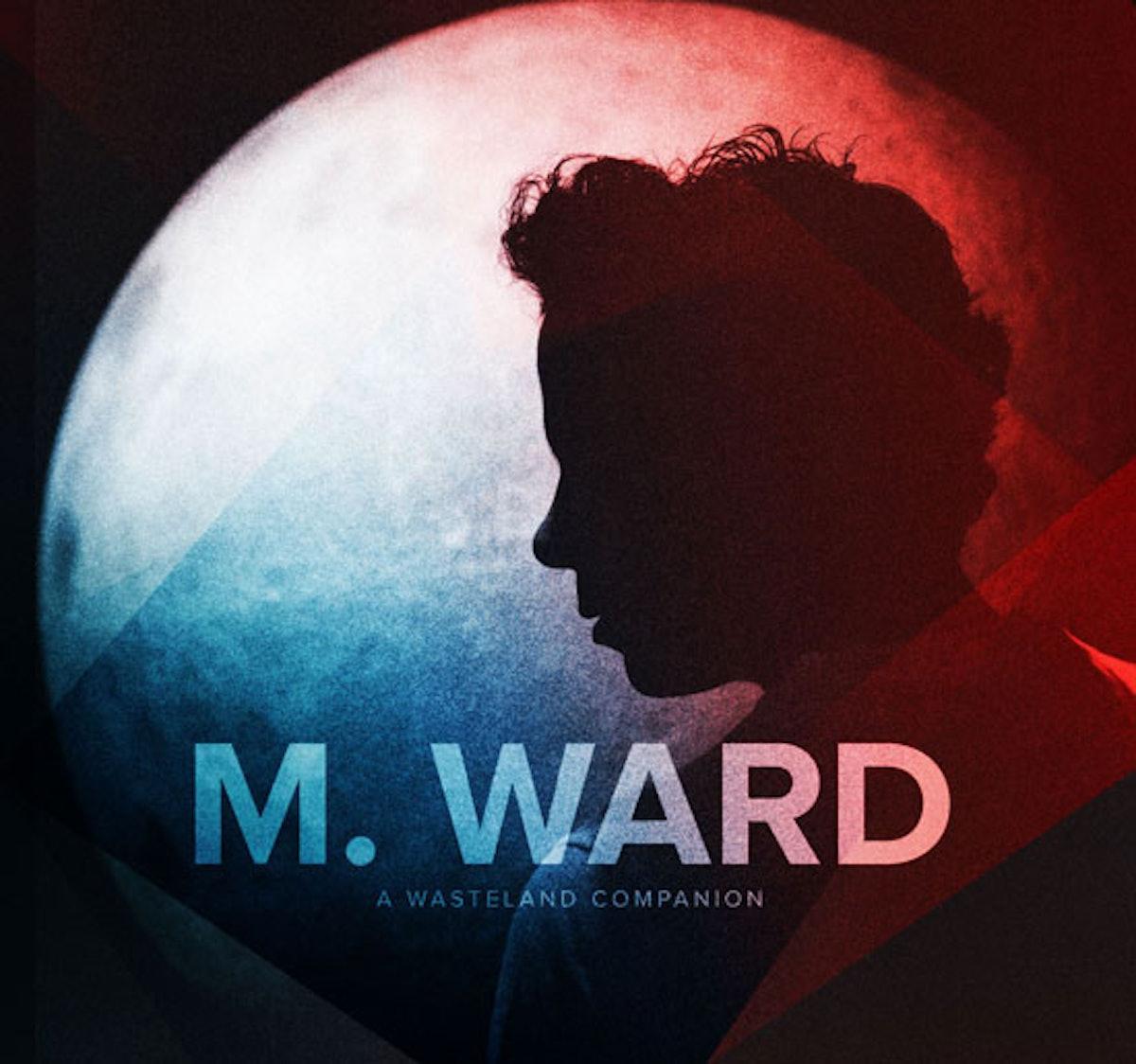 blog-m-ward-a-wasteland-companion-album-cover.jpg