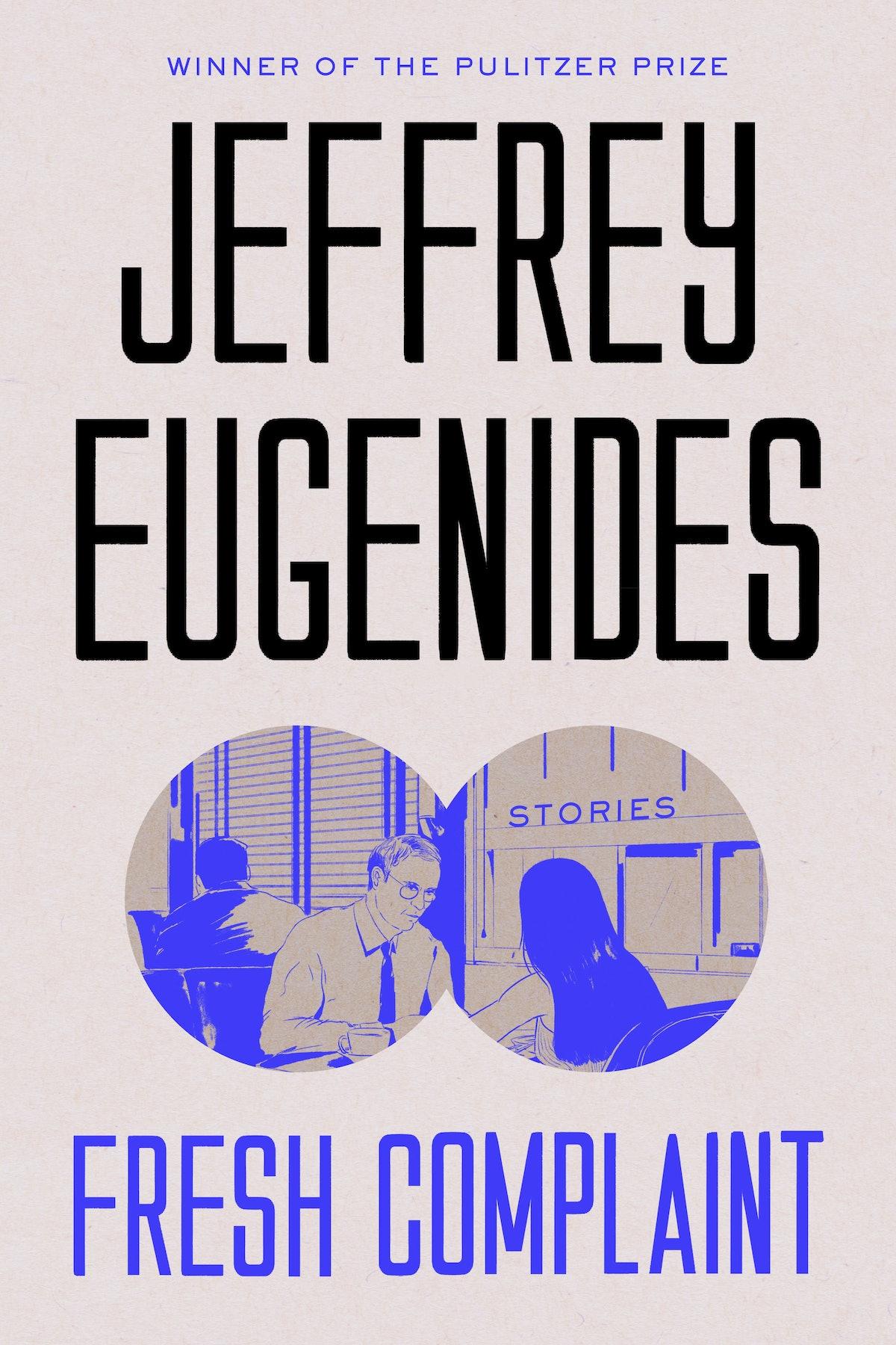 Jeffrey Eugenides - Fresh Complaint.JPG