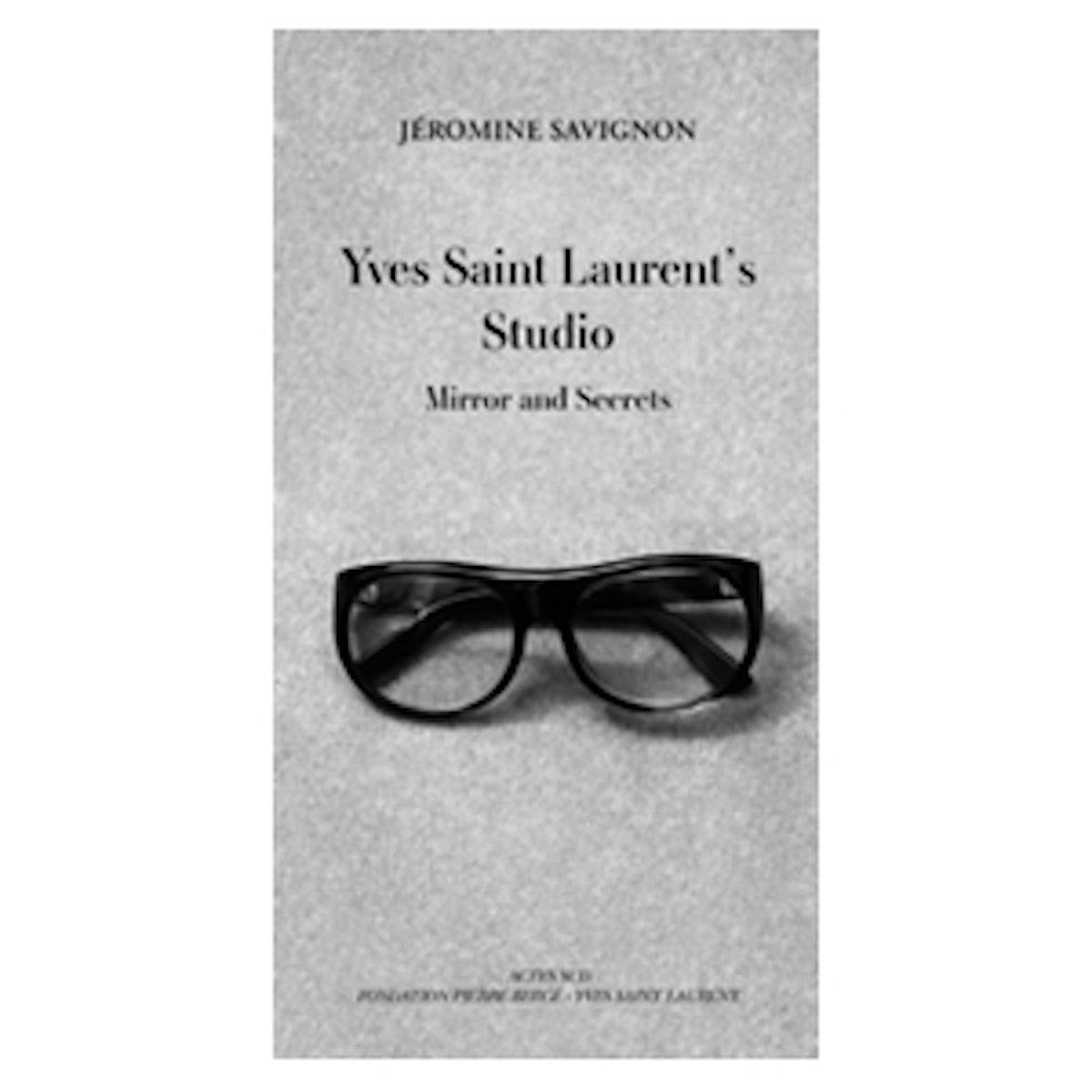 Yves Saint Laurent's Studio: Mirror and Secrets (Pre-Order)
