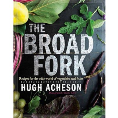 The Broad Fork: Recipes for the Wide World of Vegetables and Fruits