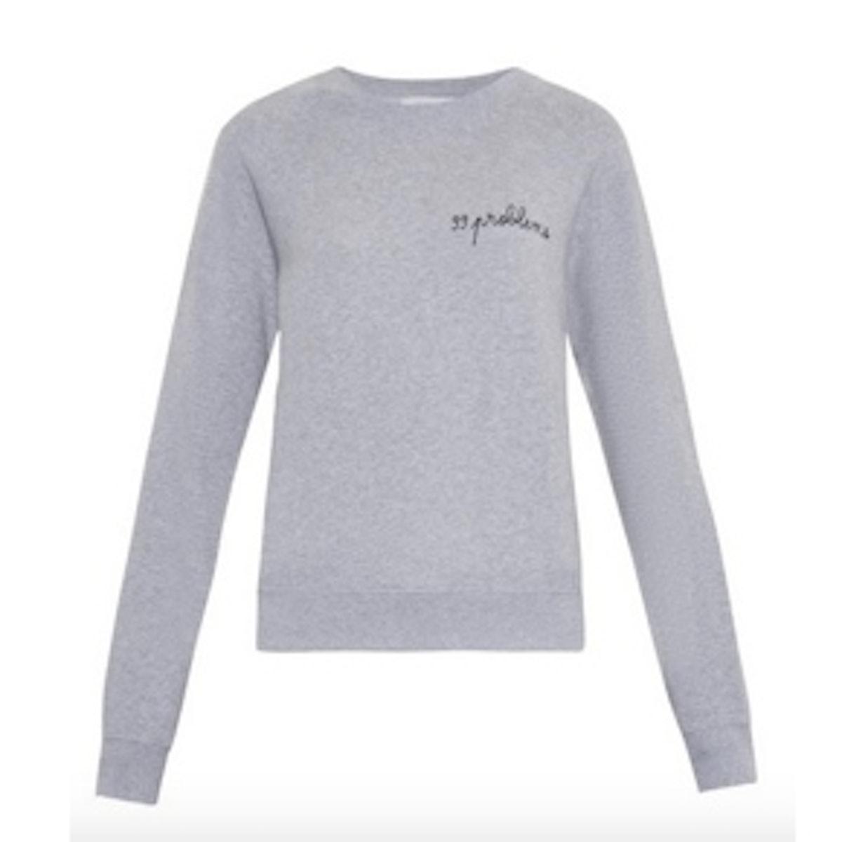 99 Problems Embroidered Sweatshirt