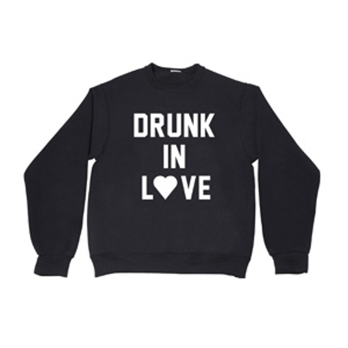 Drunk In Love Sweatshirt