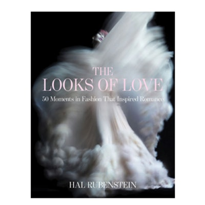 The Looks of Love: 50 Moments in Fashion That Inspired Romance Book