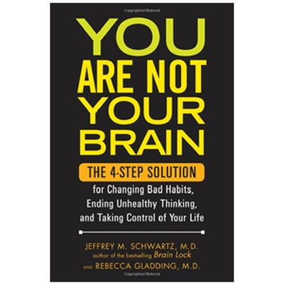You Are Not Your Brain by Jeffrey Schwartz