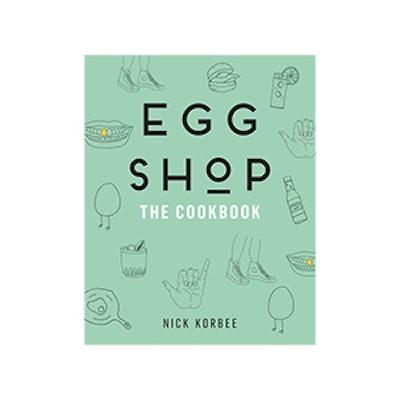 Nick Korbee Egg Shop: The Cookbook