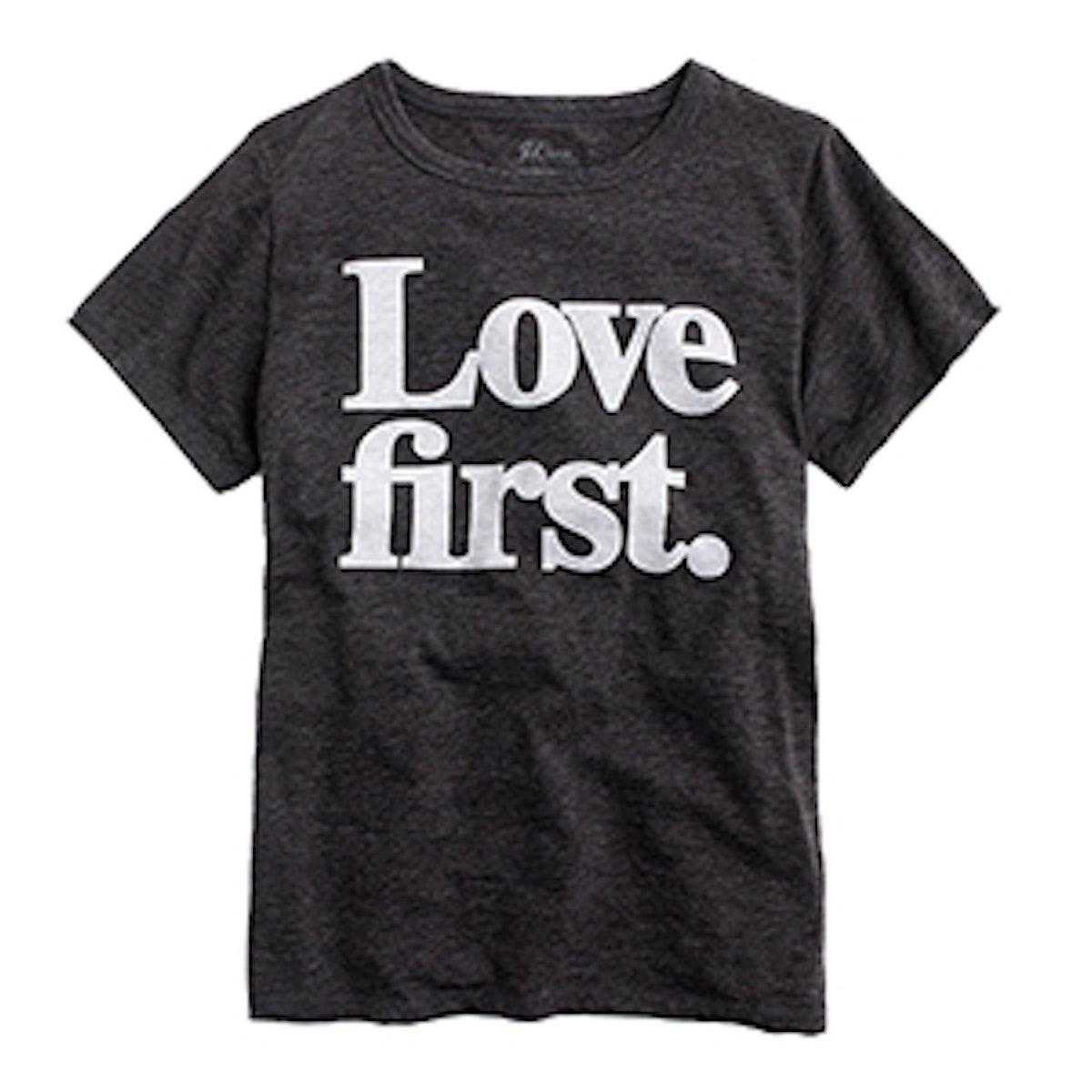 """""""Love First"""" T-Shirt"""